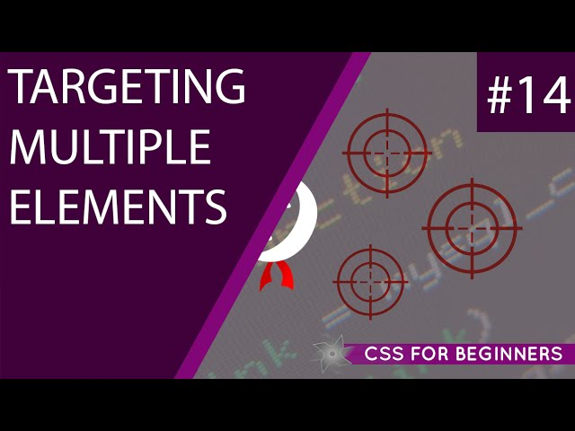 CSS Tutorial For Beginners 14 - Targeting Multiple Elements