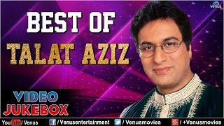 Best Of Talat Aziz : Hindi Romantic Ghazals & Songs || Video Jukebox