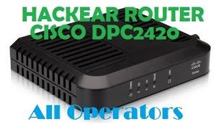 hackear roouter cisco dpc2420 desbloquear opciones avanzadas