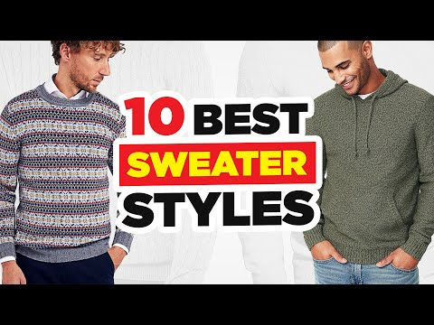 10 ESSENTIAL Sweater Styles Every Man Needs To Know