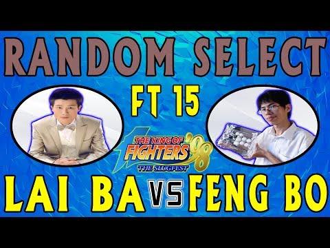 KOF 98 ➤ Lai Ba 赖霸 Vs Feng Bo 封波 ★ Random Select ★ FT 15 ★ 12-06-2019 😈 Crazy Feng Bo 😈