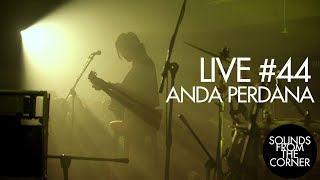 Download Mp3 Sounds From The Corner : Live #44 Anda Perdana