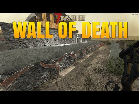 THE WALL OF DEATH! - 7 Days to Die Alpha 16 Multiplayer Gameplay #51