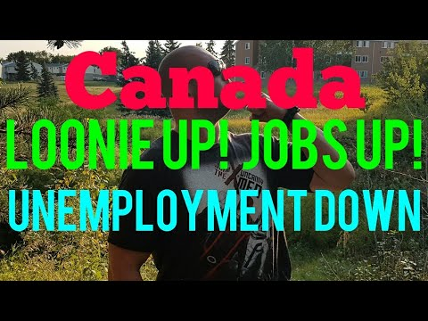 Canada: Jobs Up, Loonie Up, Unemployment Down.
