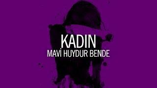 Mavi Huydur Bende - Kadın (Official Audio)