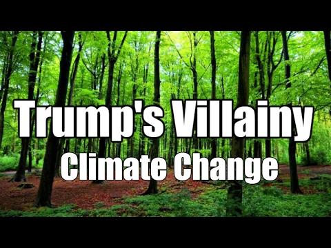 Trump's Villainy - Climate Change