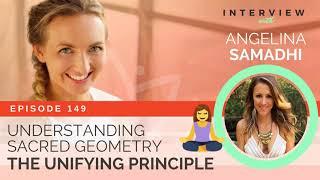 Ep 149 Sivana Podcast: Understanding Sacred Geometry with Angelina Samadhi
