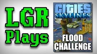 LGR Plays - Cities: Skylines Flood Challenge