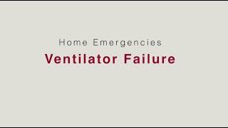 HVRSS 3. Home Emergencies: Ventilator Failure