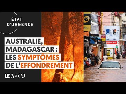 AUSTRALIE, MADAGASCAR : LES SYMPTÔMES DE L'EFFONDREMENT