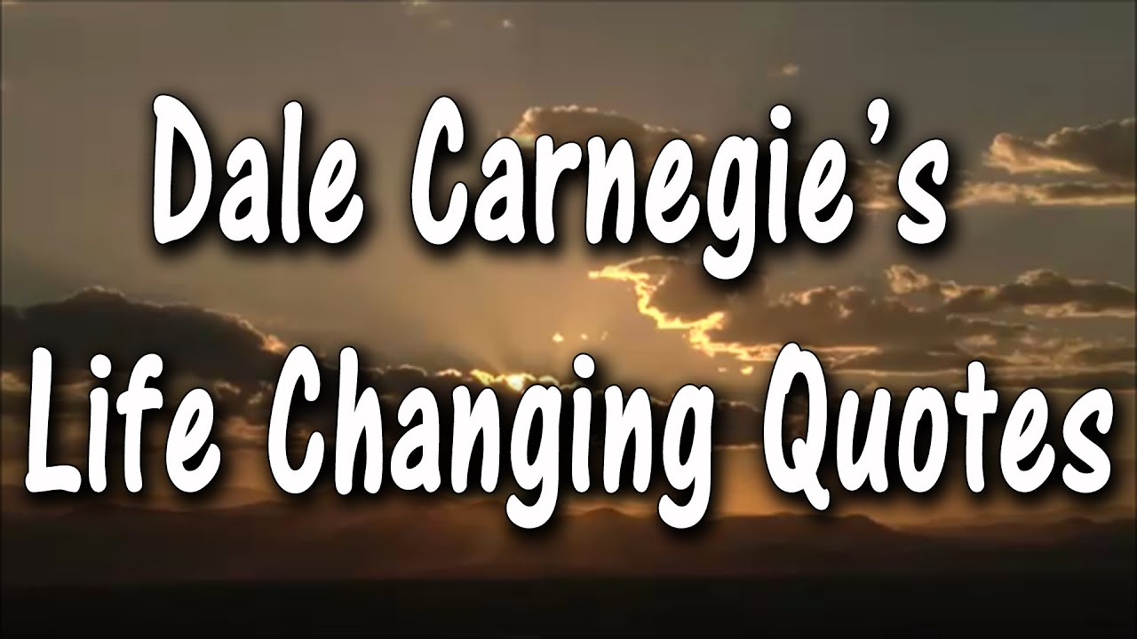 Life Changing Inspirational Quotes Dale Carnegie Quotes  Life Changing Quotes  Inspirational Quotes