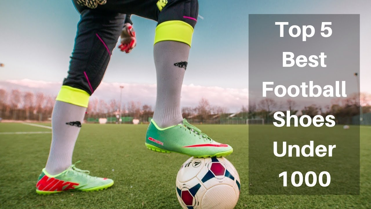 Top 13 Best Football Shoes Under 1000