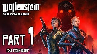 WOLFENSTEIN: Youngblood Walkthrough PART 1 (PS4 Pro) No Commentary @ 1440p (60ᶠᵖˢ) ✔