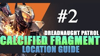 Calcified Fragment 2 (II) Location Guide - Destiny: The Taken King