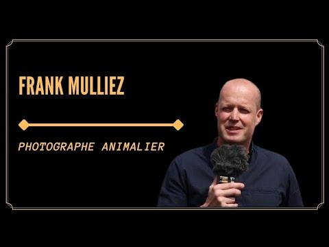FRANK MULLIEZ, PHOTOGRAPHE AVENTURIER POUR LA PROTECTION DE LA NATURE