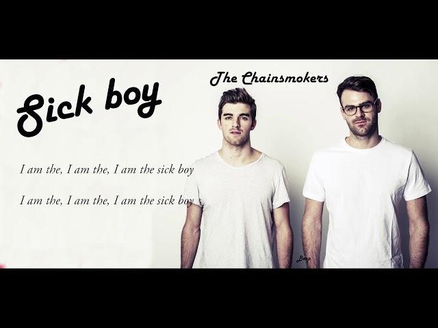 The Chainsmokers - Sick Boy [Lyrics]
