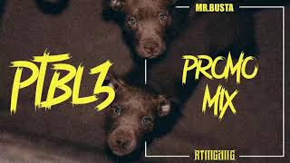 MR.BUSTA - PTBL3 | PROMO MIX |
