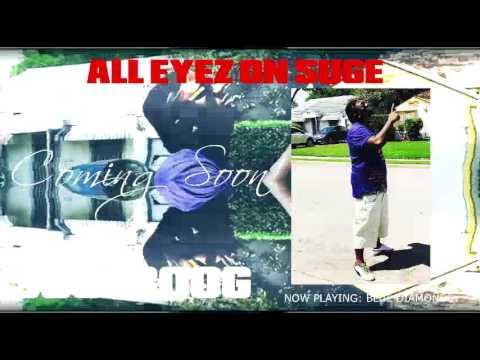 All Eyez On Suge x Suge Boog x Blue Diamonds
