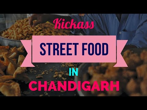 Famous Street Food Places In Chandigarh | Best Street Food In Chandigarh |