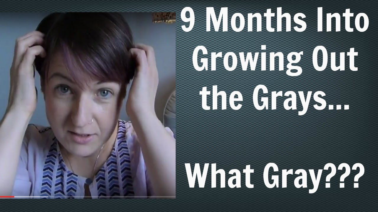 Going Gray Going Grey 9 Month Update Video 4 A