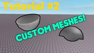 Roblox tutorial #2 - Custom meshes 2016