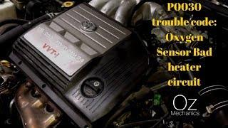P0030 trouble code. Oxygen Sensor Bad heater circuit. (Better Version)