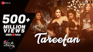Video Tareefan | Veere Di Wedding | QARAN  Ft. Badshah | Kareena Kapoor Khan, Sonam Kapoor, Swara & Shikha download MP3, 3GP, MP4, WEBM, AVI, FLV Juli 2018