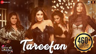 Tareefan (Full Video Song) | Veere Di Wedding