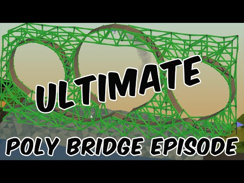 Ultimate Poly Bridge Episode! Creations and Levels
