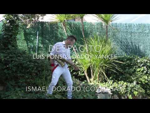 Despacito. Luis Fonsi & Daddy Yankee. Ismael Dorado (Cover sax)