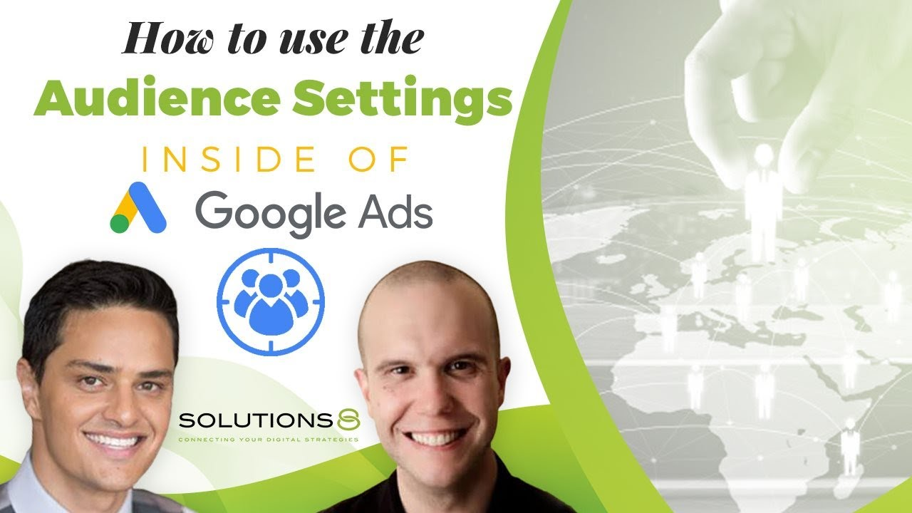 How to use the AUDIENCE SETTINGS inside of Google Ads
