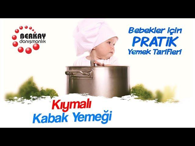 Kıymalı Kabak Yemeği Tarifi -  Bebekler İçin Sebze Yemekleri - Pratik Bebek Yemekleri