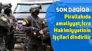 SON DƏQİQƏ: Pirallahıda əməliyyat, İcra Hakimiyyətinin işçiləri dindirilir - YouTube