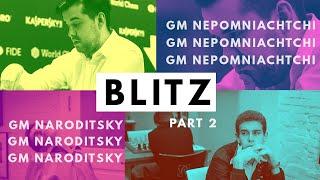 Ian Nepomniachtchi vs Danya Naroditsky Blitz Part 2