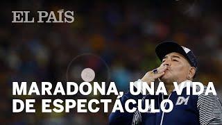 Maradona, una vida de espectáculo