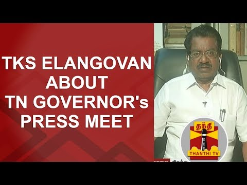 TKS Elangovan about TN Governor Banwarilal Purohit's Press Meet | Thanthi TV