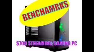 $700 Streaming/Gaming PC Benchmarks