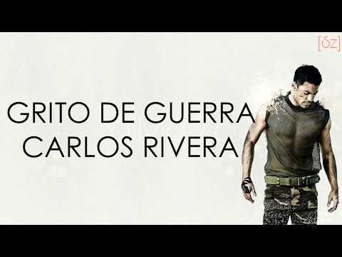Carlos Rivera - Grito De Guerra (Letra)