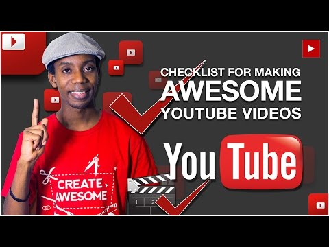 How To Make YouTube Videos [Video Upload Checklist]
