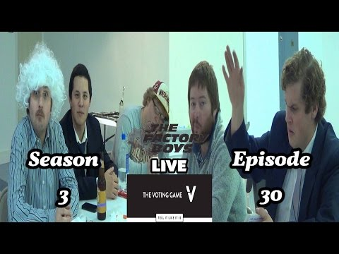 The Voting Game (Factory Boys Live S3 Ep. 30)