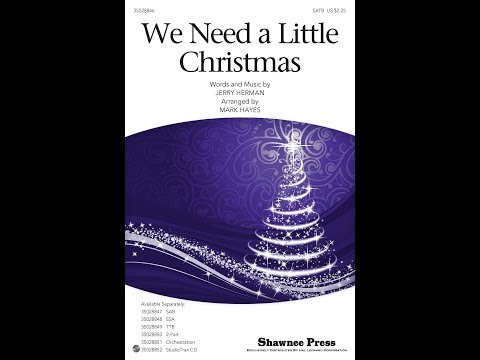 We Need a Little Christmas - Arranged by Mark Hayes