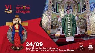SANTA MISSA AO VIVO | VI FESTA DE JESUS DAS SANTAS CHAGAS | PADRE REGINALDO MANZOTTI | 24/09/2021
