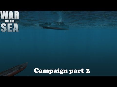 War on the Sea - Campaign part 2.