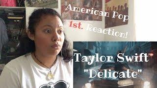 "1st. American Pop Reaction! (Taylor Swift ""Delicate"")"