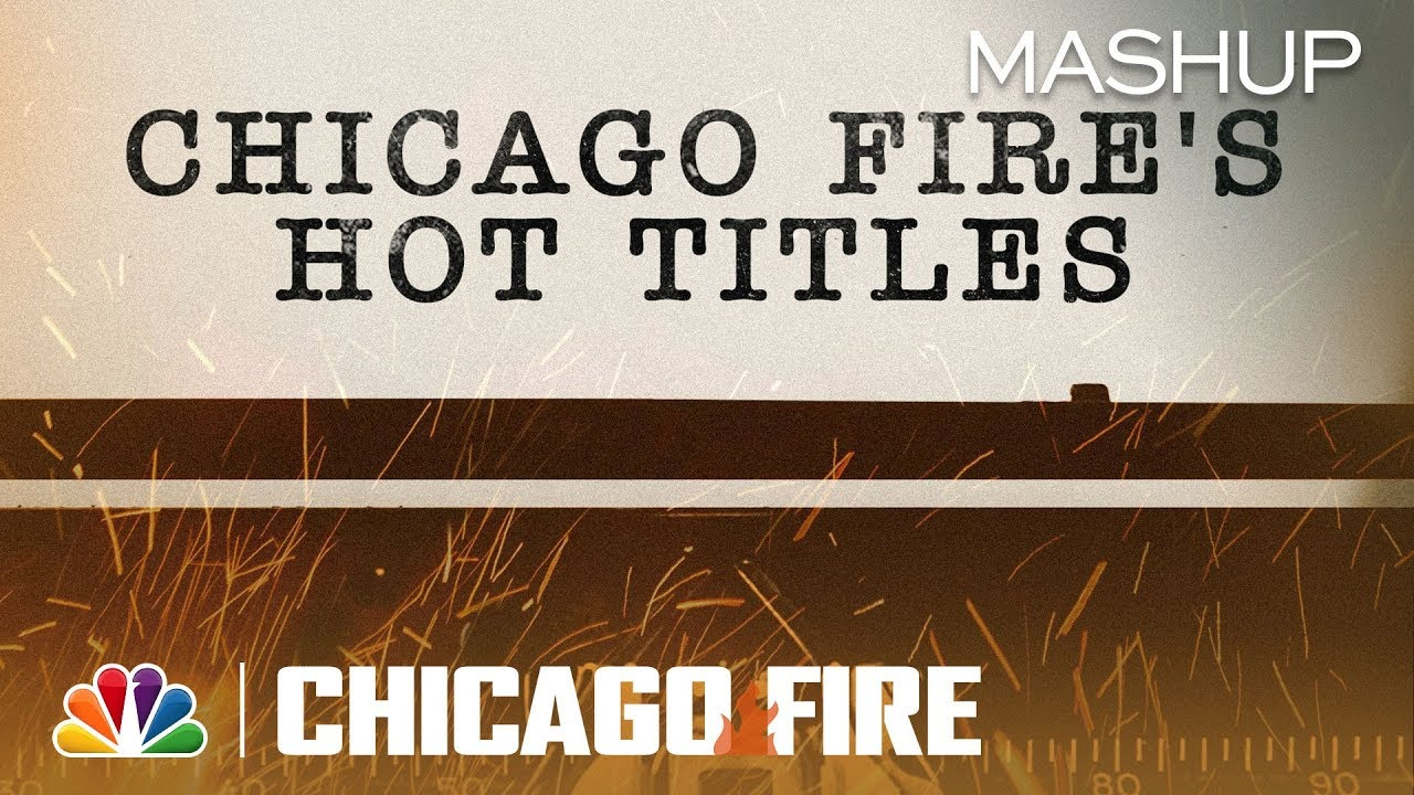 Download Every Chicago Fire Season 7 Episode Title (Mashup)