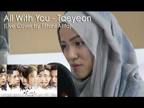 All With You (OST Scarlet Heart Ryeo)  - Taeyeon (Live Cover by Tiffani Afifa)