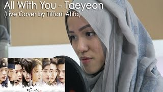 Gambar cover All With You (OST Scarlet Heart Ryeo)  - Taeyeon (Live Cover by Tiffani Afifa)