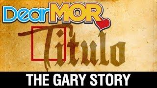 "Gambar cover Dear MOR: ""Titulo"" The Gary Story 09-22-17"