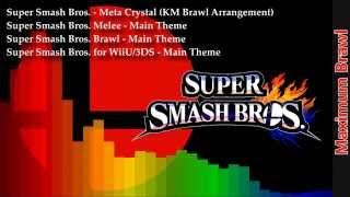 Smash Bros. Remix - Maximum Brawl [Meta Crystal (KM Brawl Arrangement), SSB Main Themes]