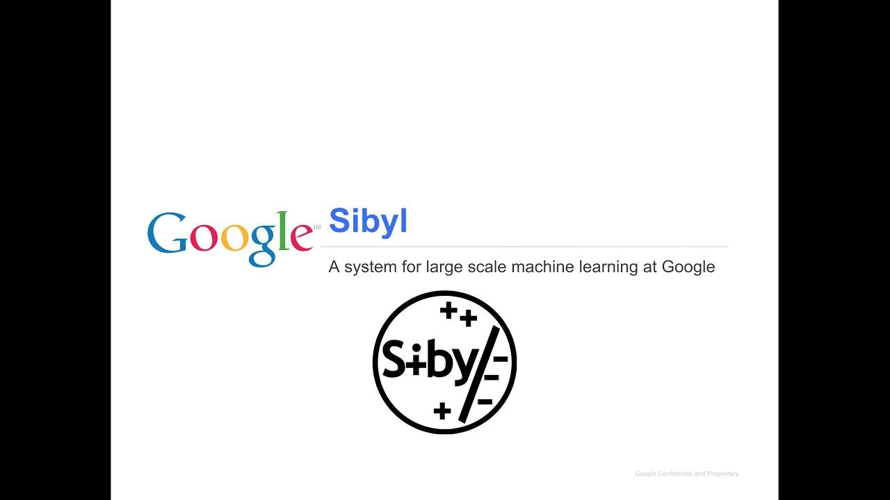 Inside Sibyl, Google's Massively Parallel Machine Learning